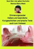 Erinnerungszauber - Heitere und besinnliche Kurzgeschichten und lyrische Texte, auch zum Vorlesen - Band 38e in der gelb