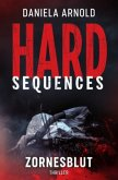 Zornesblut / Hard-Sequences Bd.1