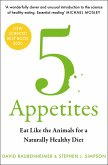 5 Appetites: Eat Like the Animals for a Naturally Healthy Diet (eBook, ePUB)