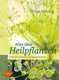 Alles über Heilpflanzen (Restauflage) - Bühring, Ursel