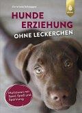 Hundeerziehung ohne Leckerchen (eBook, PDF)