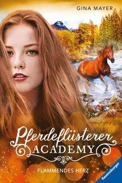 Flammendes Herz / Pferdeflüsterer Academy Bd.7 - Mayer, Gina