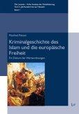 Kriminalgeschichte des Islam und die europäische Freiheit