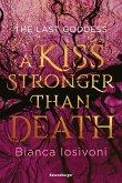 A Kiss Stronger Than Death / The Last Goddess Bd.2