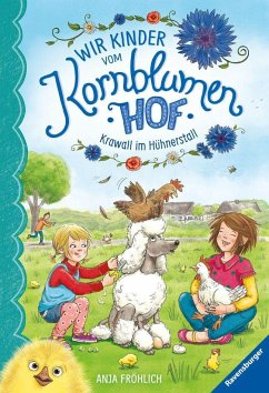 Krawall im Hühnerstall / Wir Kinder vom Kornblumenhof Bd.5 - Fröhlich, Anja