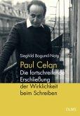 Paul Celan - Die fortschreitende Erschließung der Wirklichkeit beim Schreiben