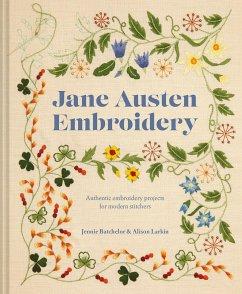 Jane Austen Embroidery - Batchelor, Jennie; Larkin, Alison