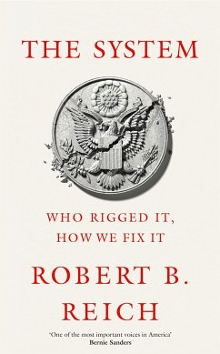 The System: Who Rigged It, How We Fix It - Reich, Robert B.