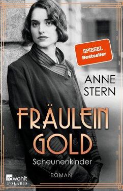 Scheunenkinder / Fräulein Gold Bd.2 - Stern, Anne