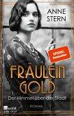 Der Himmel über der Stadt / Fräulein Gold Bd.3