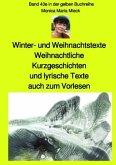 Winter- und Weihnachtstexte - Weihnachtliche Kurzgeschichten und lyrische Texte, auch zum Vorlesen - Band 43e farbig in