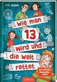 Wie man 13 wird und die Welt rettet / Wie man 13 wird... Bd.3