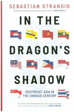 In the Dragon's Shadow: Southeast Asia in the Chinese Century - Strangio, Sebastian