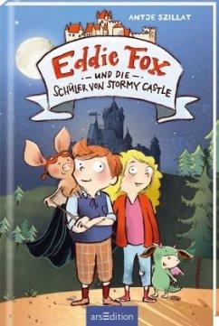 Eddie Fox und die Schüler von Stormy Castle / Eddie Fox Bd.2 - Szillat, Antje