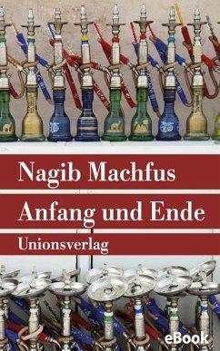 Anfang und Ende (eBook, ePUB) - Machfus, Nagib