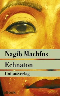 Echnaton (eBook, ePUB) - Machfus, Nagib