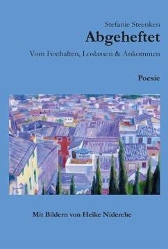 Abgeheftet (eBook, ePUB) - Steenken, Stefanie