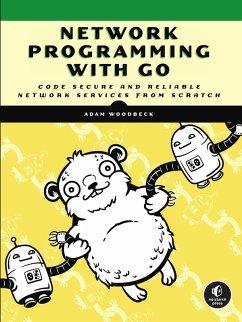 Network Programming with Go (eBook, ePUB) - Woodbeck, Adam