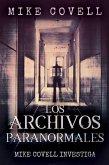Mike Covell Investiga Los Archivos Paranormales (eBook, ePUB)