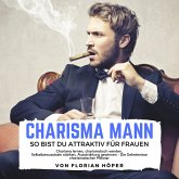 Charisma Mann – so bist Du attraktiv für Frauen (MP3-Download)