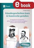Künstlergeschichten lesen & Kunstwerke gestalten (eBook, PDF)