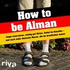How to be Alman (eBook, ePUB)
