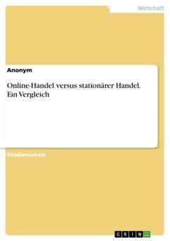 Online-Handel versus stationärer Handel. Ein Vergleich (eBook, PDF)
