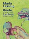 Maria Lassnig. Briefe an / Letters to Hans Ulrich Obrist. Mit der Kunst zusammen: da verkommt man nicht! / Living With Art Stops One Wilting!