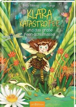 Das große Feen-Schlamassel / Klara Katastrofee Bd.1 - Sabbag, Britta