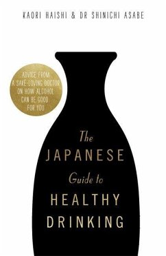 The Japanese Guide to Healthy Drinking - Haishi, Kaori; Asabe, Dr Shinichi