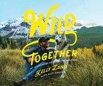 Wild Together (eBook, ePUB)