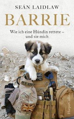 Barrie - Wie ich eine Hündin rettete - und sie mich (eBook, ePUB) - Laidlaw, Sean