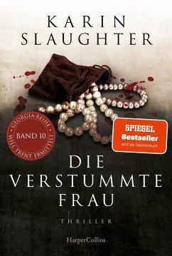 Die verstummte Frau / Georgia Bd.8 (eBook, ePUB) - Slaughter, Karin