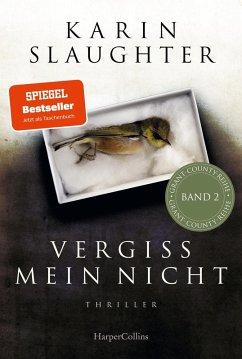 Vergiss mein nicht / Grant County Bd.2 (eBook, ePUB) - Slaughter, Karin