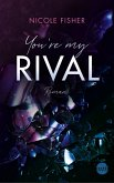 You're my Rival / Rival Bd.1 (eBook, ePUB)