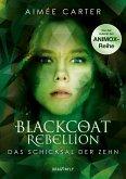 Das Schicksal der Zehn / Blackcoat Rebellion Bd.3 (eBook, ePUB)