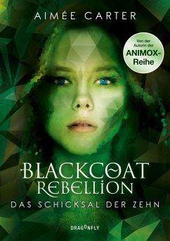 Das Schicksal der Zehn / Blackcoat Rebellion Bd.3 (eBook, ePUB) - Carter, Aimée
