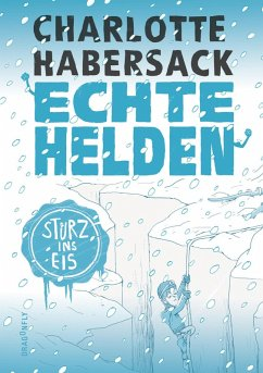 Sturz ins Eis / Echte Helden Bd.4