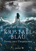 Insel des Ursprungs / Kristallblau Bd.2 (eBook, ePUB)