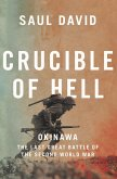 Crucible of Hell: Okinawa: The Last Great Battle of the Second World War (eBook, ePUB)
