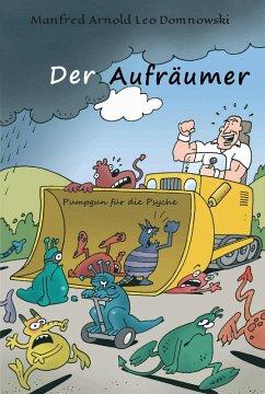 DER AUFRÄUMER (eBook, ePUB) - Domnowski, Manfred Arnold Leo