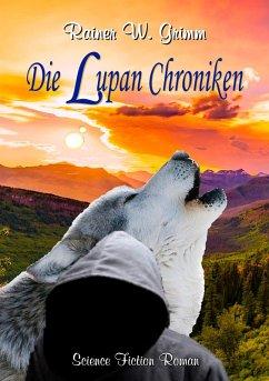 Die Lupan Chroniken (eBook, ePUB)