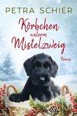 Körbchen unterm Mistelzweig / Der Weihnachtshund Bd.15