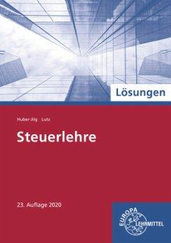 Steuerlehre, Lösungen zu 78718 - Huber-Jilg, Peter;Lutz, Karl