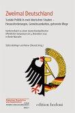 Zweimal Deutschland - Soziale Politik in zwei deutschen Staaten - Herausforderungen, Gemeinsamkeiten, getrennte Wege