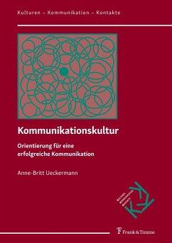 Kommunikationskultur - Ueckermann, Anne-Britt