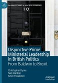 Disjunctive Prime Ministerial Leadership in British Politics