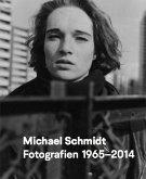 Michael Schmidt Fotografien 1965-2014