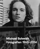 Michael Schmidt: Photography 1965-2014