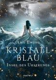Insel des Ursprungs / Kristallblau Bd.2